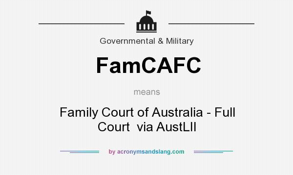 What does FamCAFC mean? It stands for Family Court of Australia - Full Court  via AustLII