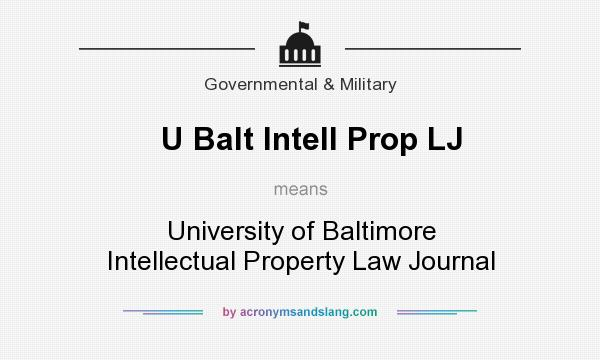 What does U Balt Intell Prop LJ mean? It stands for University of Baltimore Intellectual Property Law Journal