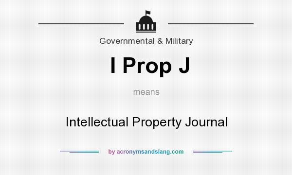What does I Prop J mean? It stands for Intellectual Property Journal