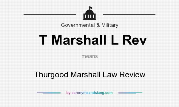 What does T Marshall L Rev mean? It stands for Thurgood Marshall Law Review