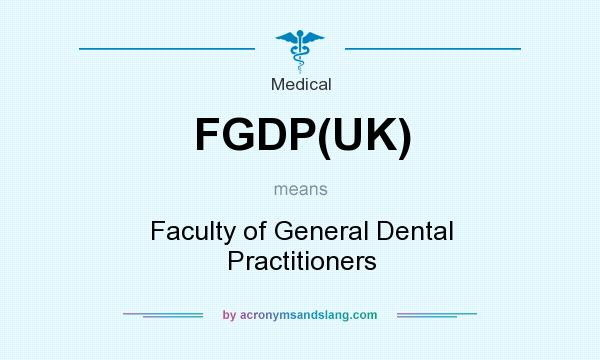 What does FGDP(UK) mean? It stands for Faculty of General Dental Practitioners