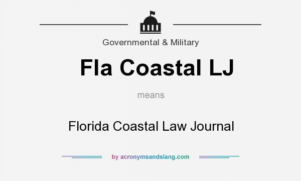 What does Fla Coastal LJ mean? It stands for Florida Coastal Law Journal