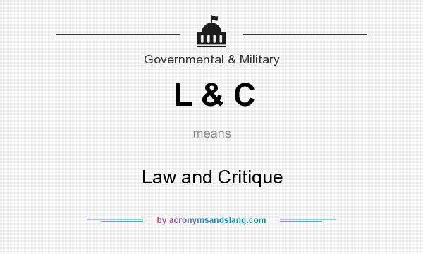 What does L & C mean? It stands for Law and Critique