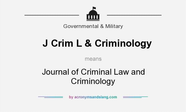 What does J Crim L & Criminology mean? It stands for Journal of Criminal Law and Criminology
