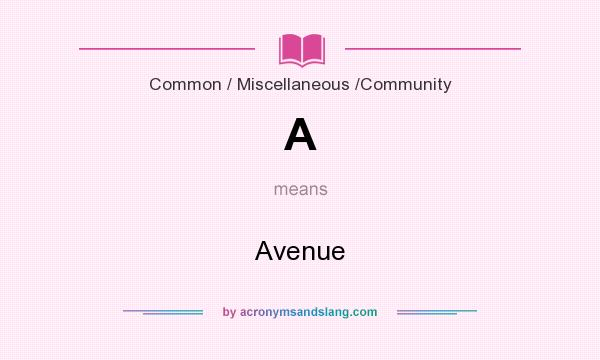 What does A mean? It stands for Avenue