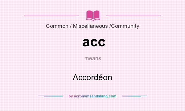 What does acc mean? It stands for Accordéon
