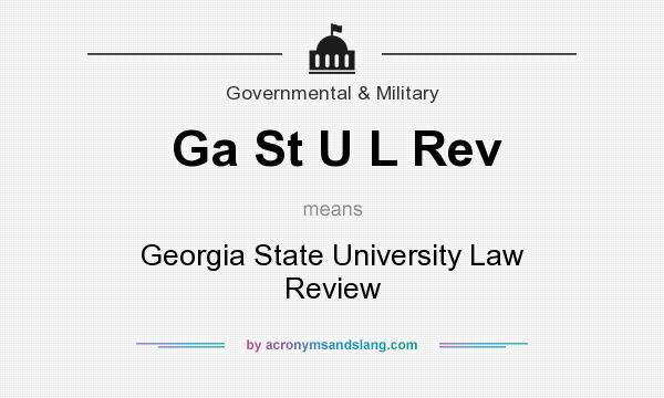 What does Ga St U L Rev mean? It stands for Georgia State University Law Review