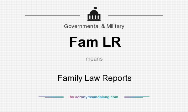 What does Fam LR mean? It stands for Family Law Reports