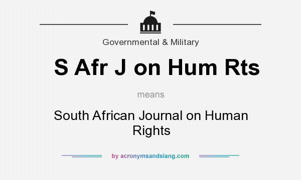 What does S Afr J on Hum Rts mean? It stands for South African Journal on Human Rights
