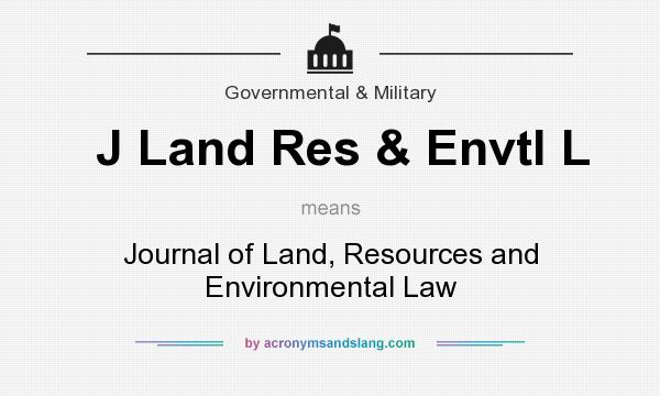 What does J Land Res & Envtl L mean? It stands for Journal of Land, Resources and Environmental Law