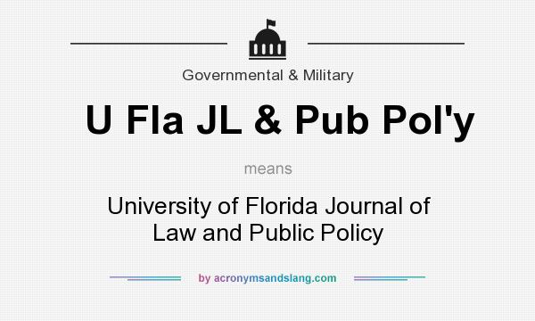 What does U Fla JL & Pub Pol`y mean? It stands for University of Florida Journal of Law and Public Policy