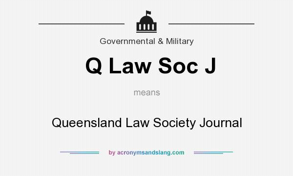 What does Q Law Soc J mean? It stands for Queensland Law Society Journal
