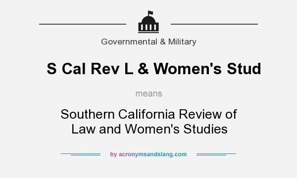 What does S Cal Rev L & Women`s Stud mean? It stands for Southern California Review of Law and Women`s Studies