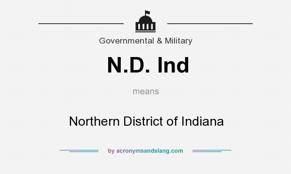 What does N.D. Ind mean? It stands for Northern District of Indiana