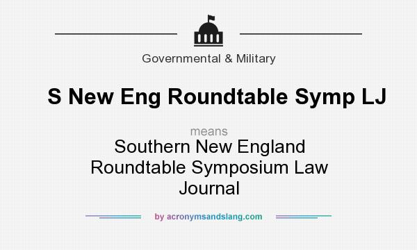 What does S New Eng Roundtable Symp LJ mean? It stands for Southern New England Roundtable Symposium Law Journal