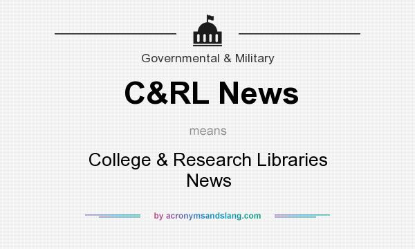 What does C&RL News mean? It stands for College & Research Libraries News
