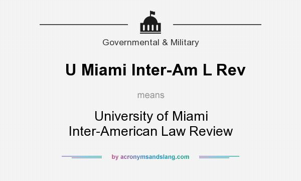 What does U Miami Inter-Am L Rev mean? It stands for University of Miami Inter-American Law Review
