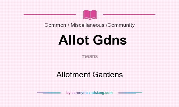 What does Allot Gdns mean? It stands for Allotment Gardens