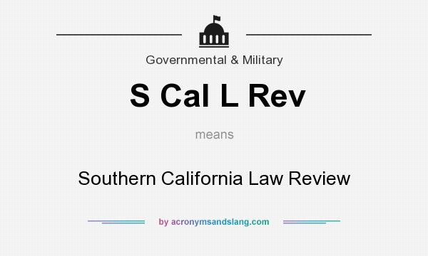 What does S Cal L Rev mean? It stands for Southern California Law Review