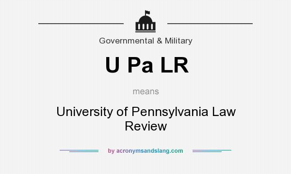 What does U Pa LR mean? It stands for University of Pennsylvania Law Review