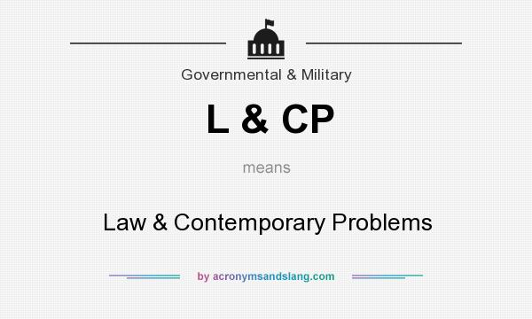 What does L & CP mean? It stands for Law & Contemporary Problems