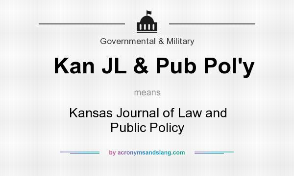 What does Kan JL & Pub Pol`y mean? It stands for Kansas Journal of Law and Public Policy