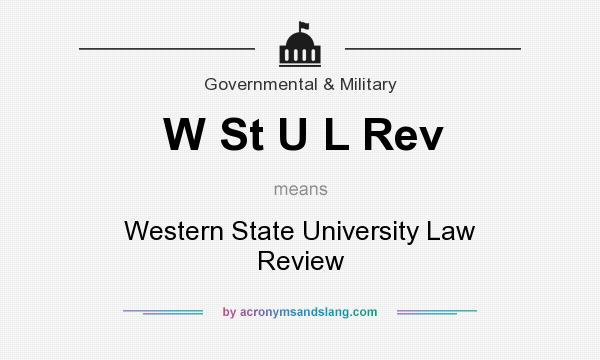 What does W St U L Rev mean? It stands for Western State University Law Review