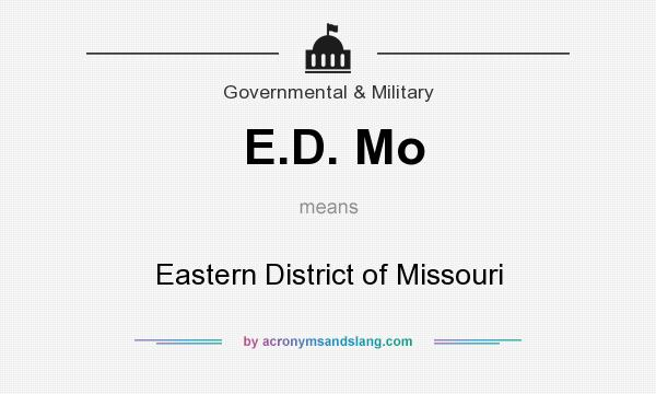 What does E.D. Mo mean? It stands for Eastern District of Missouri