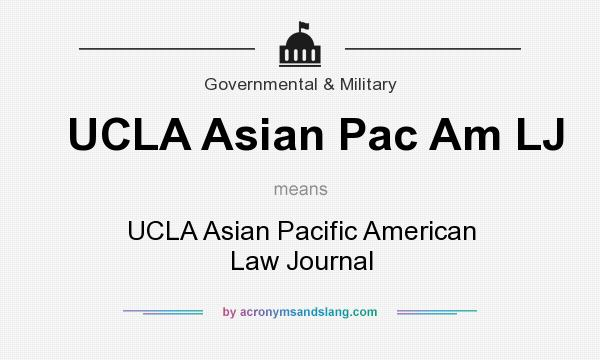What does UCLA Asian Pac Am LJ mean? It stands for UCLA Asian Pacific American Law Journal