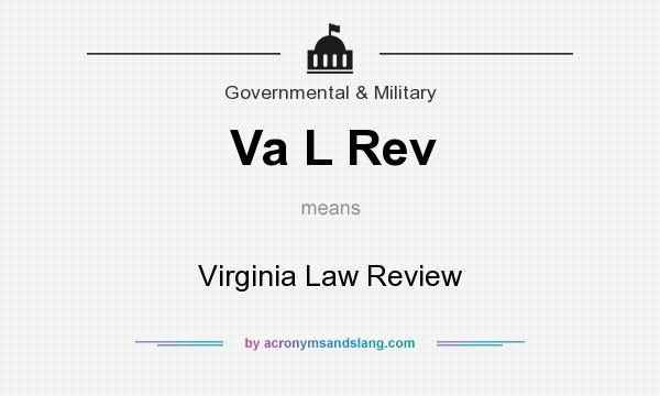 What does Va L Rev mean? It stands for Virginia Law Review