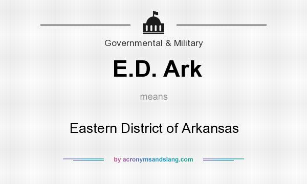 What does E.D. Ark mean? It stands for Eastern District of Arkansas