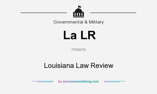 What does La LR mean? It stands for Louisiana Law Review