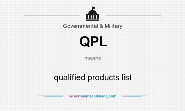 What does QPL mean? It stands for qualified products list