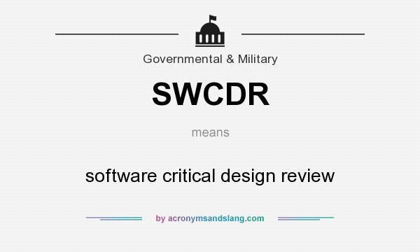 What does SWCDR mean? It stands for software critical design review
