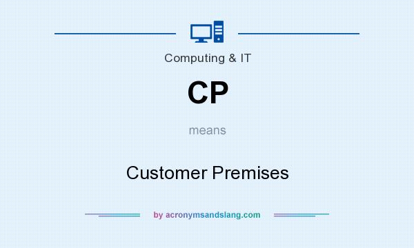 What does CP mean? It stands for Customer Premises