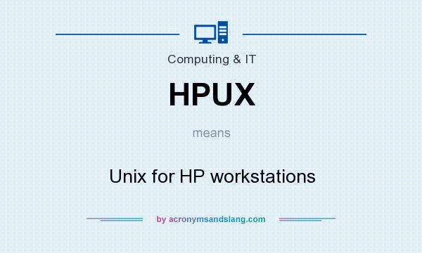 What does HPUX mean? It stands for Unix for HP workstations