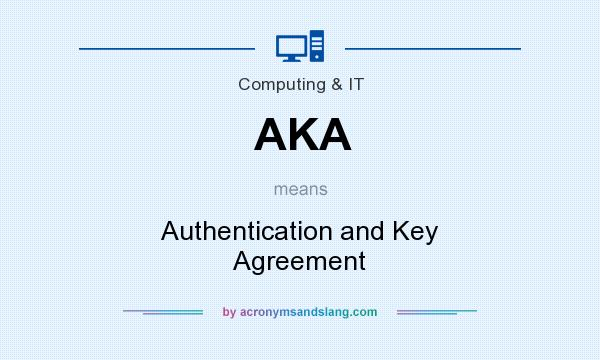 What does AKA mean? It stands for Authentication and Key Agreement
