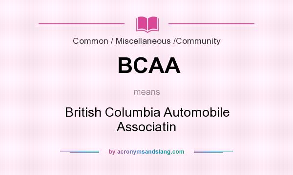 What does BCAA mean? It stands for British Columbia Automobile Associatin
