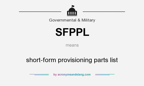 What does SFPPL mean? It stands for short-form provisioning parts list