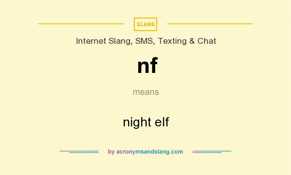 What does nf mean? It stands for night elf