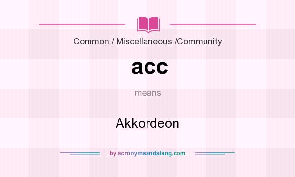 What does acc mean? It stands for Akkordeon