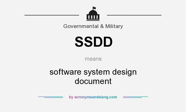 What does SSDD mean? It stands for software system design document