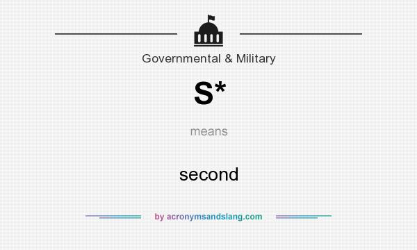 What does S* mean? It stands for second