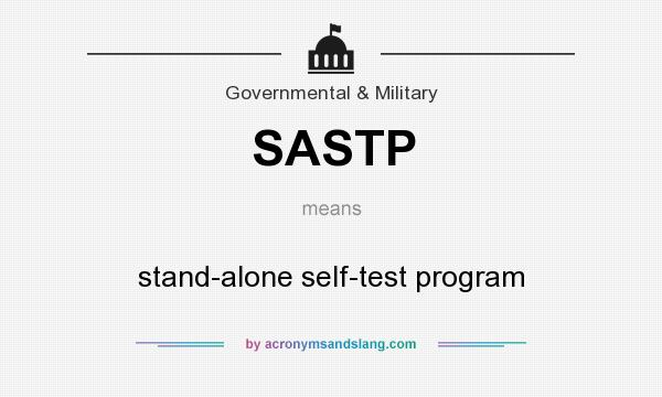 What does SASTP mean? It stands for stand-alone self-test program