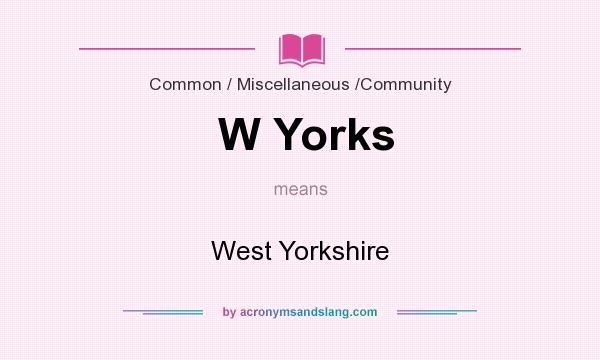 What does W Yorks mean? It stands for West Yorkshire
