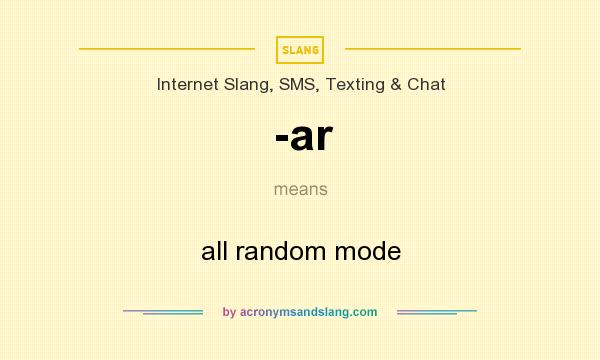 What does -ar mean? It stands for all random mode
