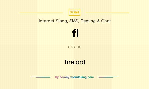 What does fl mean? It stands for firelord