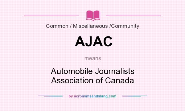 What does AJAC mean? It stands for Automobile Journalists Association of Canada