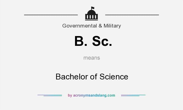 What does B. Sc. mean? It stands for Bachelor of Science