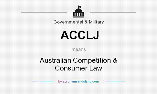 What does ACCLJ mean? It stands for Australian Competition & Consumer Law